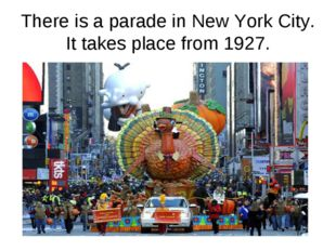 There is a parade in New York City. It takes place from 1927.