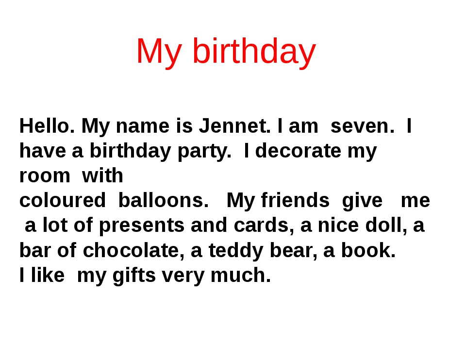 My birthday  Hello. My name is Jennet. I am seven. I have a birthday party....