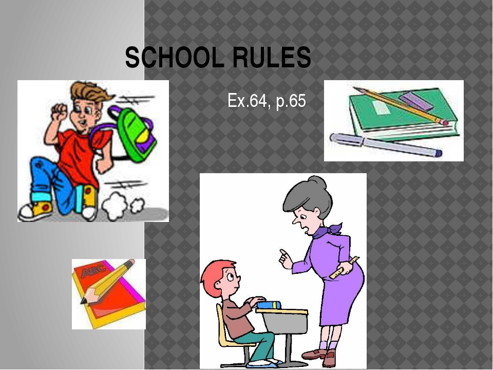 SCHOOL RULES Ex.64, p.65