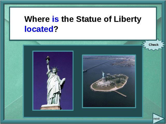 next Where … the Statue of Liberty (locate)? Check Where is the Statue of Li...