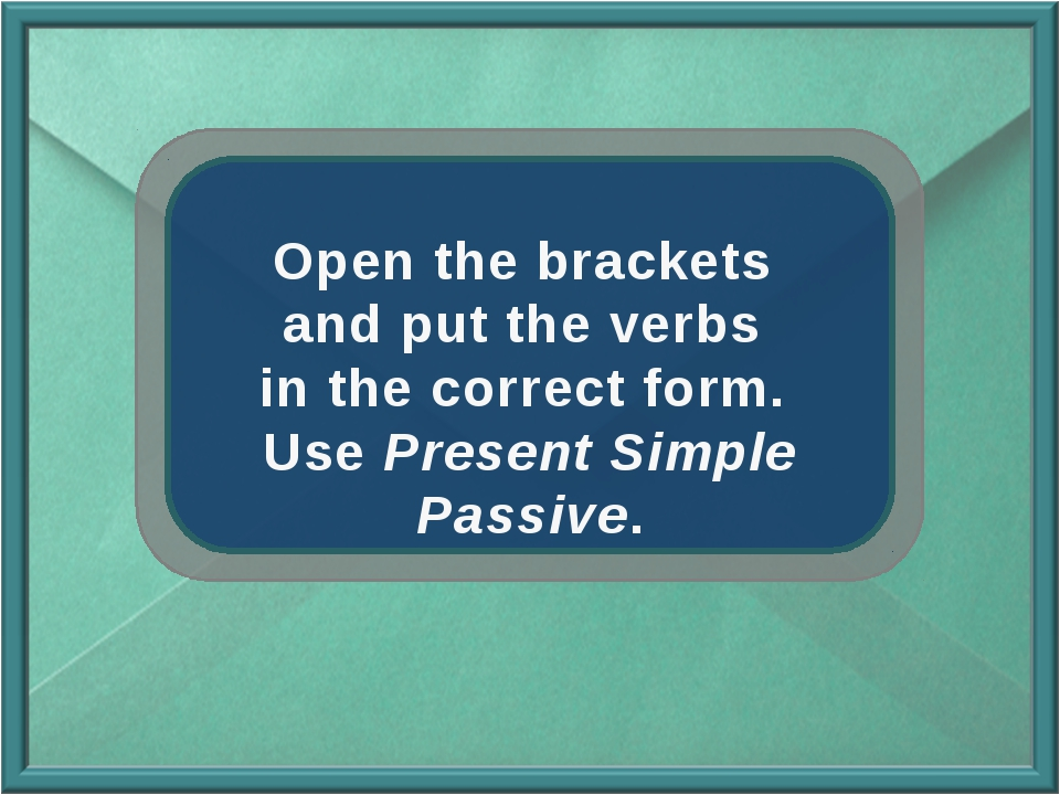 Open the brackets and put the verbs in the correct form. Use Present Simple...