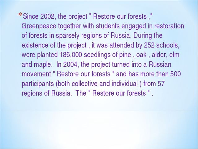 "Since 2002, the project "" Restore our forests ,"" Greenpeace together with stu..."
