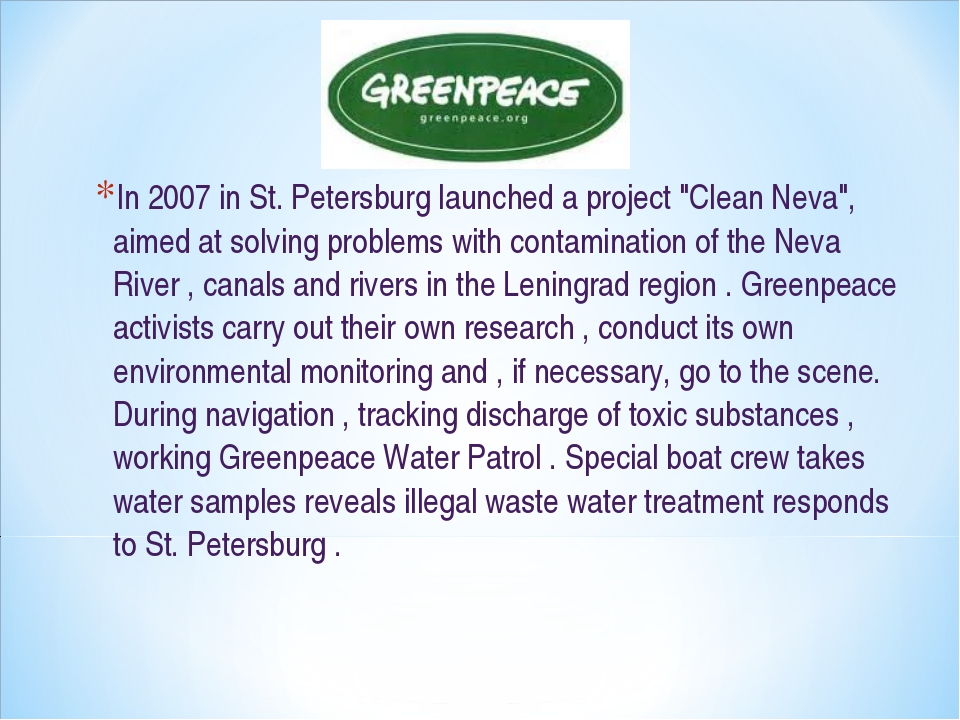 "In 2007 in St. Petersburg launched a project ""Clean Neva"", aimed at solving p..."