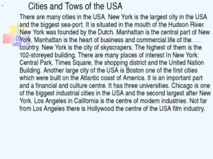 Cities and Tows of the USA 	There are many cities in the USA. New York is th
