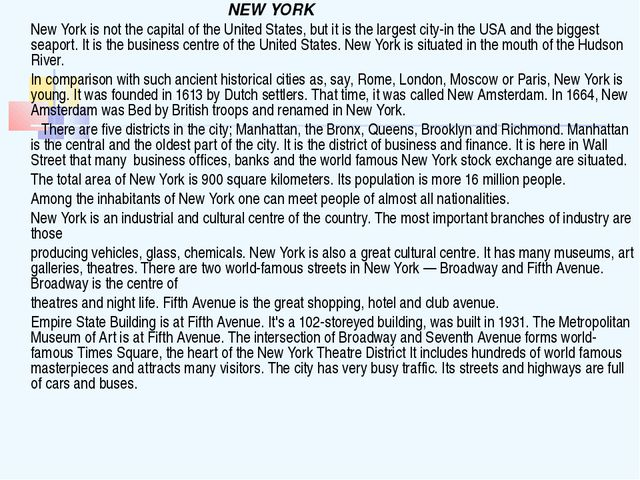 NEW YORK 	New York is not the capital of the United States, but it is the...