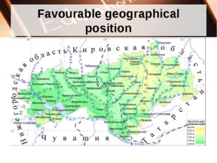 Favourable geographical position