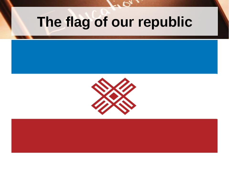 The flag of our republic