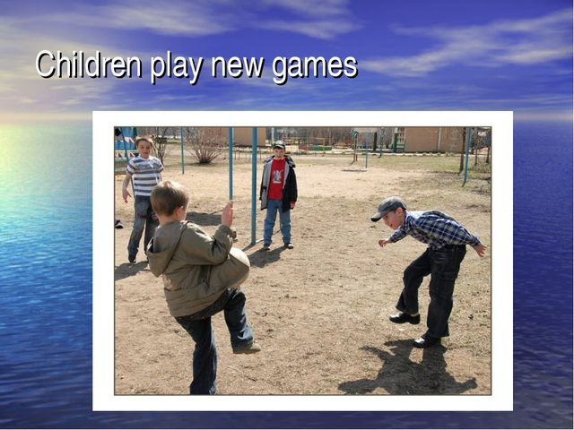 Children play new games