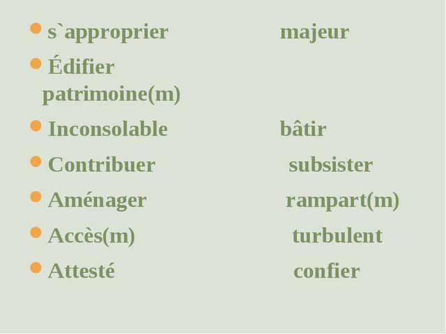 s`approprier majeur Édifier patrimoine(m) Inconsolable bâtir Contribuer subsi...