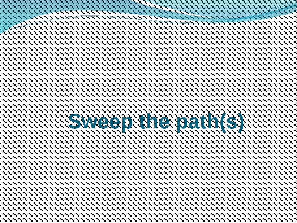 Sweep the path(s)