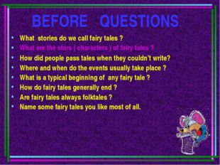 BEFORE QUESTIONS What stories do we call fairy tales ? What are the stars ( c