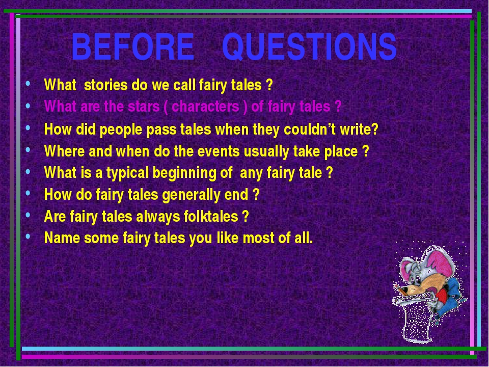 BEFORE QUESTIONS What stories do we call fairy tales ? What are the stars ( c...
