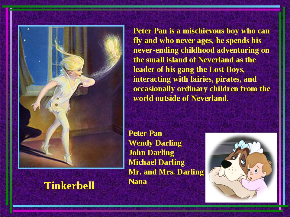 Peter Pan is a mischievous boy who can fly and who never ages, he spends his...