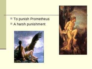 To punish Prometheus A harsh punishment