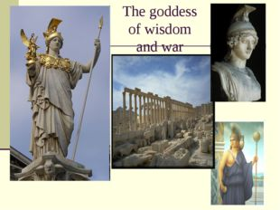 The goddess of wisdom and war
