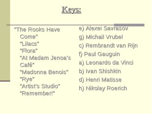 "Keys: ""The Rooks Have Come"" ""Lilacs"" ""Flora"" ""At Madam Jenoa's Café"" ""Madonna"