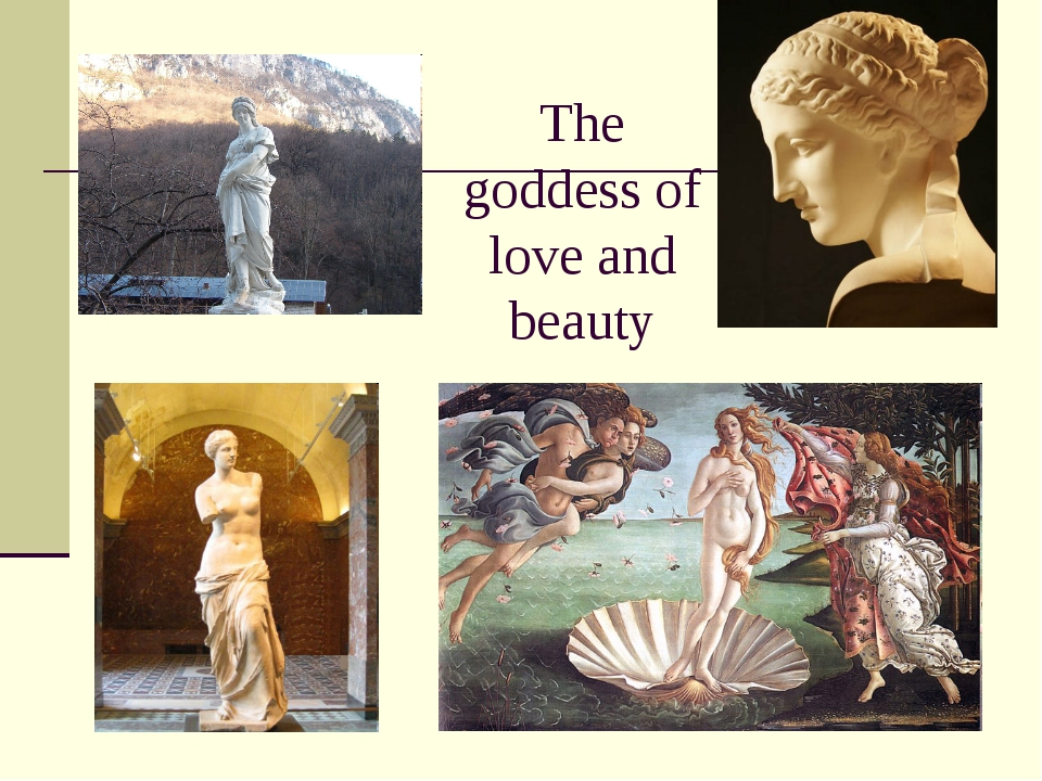 The goddess of love and beauty