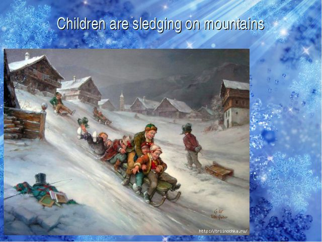 Children are sledging on mountains