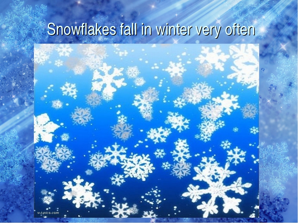 Snowflakes fall in winter very often