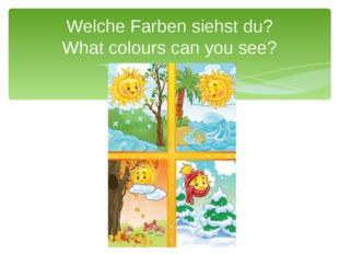 Welche Farben siehst du? What colours can you see?