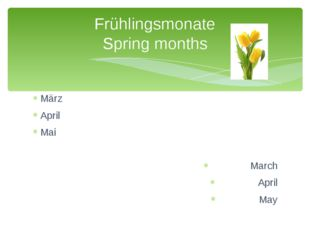 März April Mai March April May Frühlingsmonate Spring months