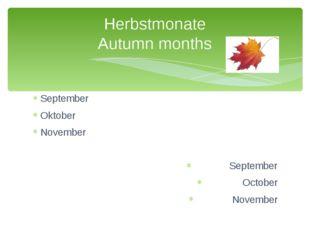 September Oktober November September October November Herbstmonate Autumn mon