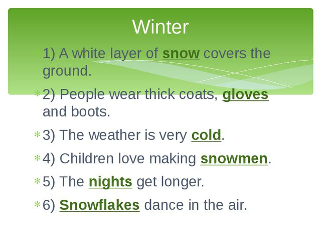 1) A white layer of snow covers the ground. 2) People wear thick coats, glove...