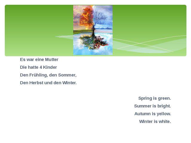 Es war eine Mutter Die hatte 4 Kinder Den Frühling, den Sommer, Den Herbst un...