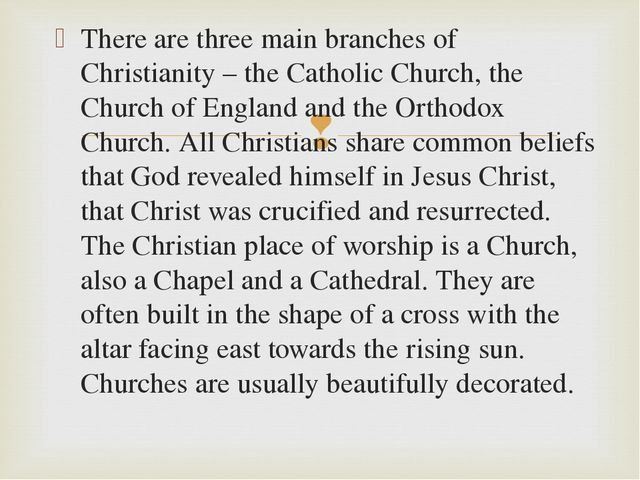 There are three main branches of Christianity – the Catholic Church, the Chur...