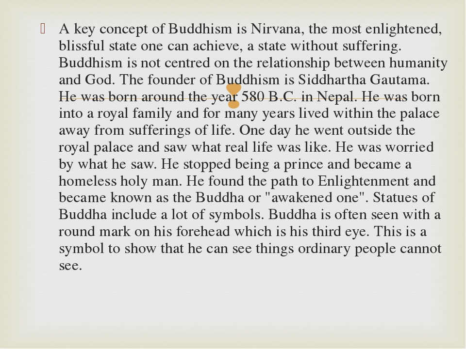 A key concept of Buddhism is Nirvana, the most enlightened, blissful state on...