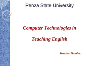 Penza State University Computer Technologies in Teaching English Strunina Nat