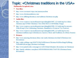 Topic: «Christmas traditions in the USA» Multimedia Scrapbook sites: Text fi