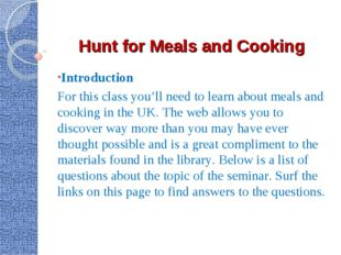 Hunt for Meals and Cooking Introduction For this class you'll need to learn a