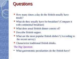 Questions How many times a day do the British usually have meals? What do the