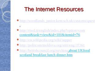 The Internet Resources http://woodlands_junior.kent.sch.uk/customs/questions/