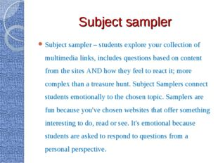 Subject sampler Subject sampler – students explore your collection of multime