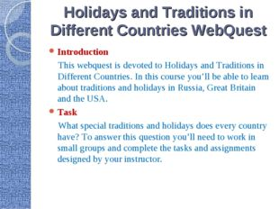 Holidays and Traditions in Different Countries WebQuest Introduction This web