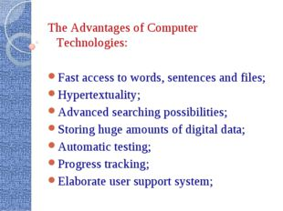 The Advantages of Computer Technologies: Fast access to words, sentences and