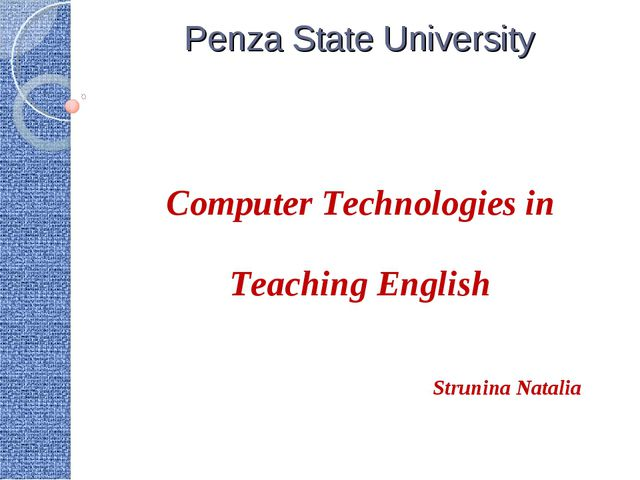 Penza State University Computer Technologies in Teaching English Strunina Nat...