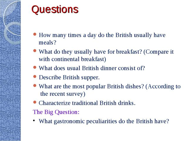 Questions How many times a day do the British usually have meals? What do the...