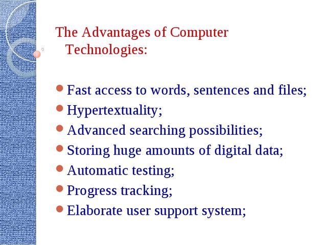 The Advantages of Computer Technologies: Fast access to words, sentences and...