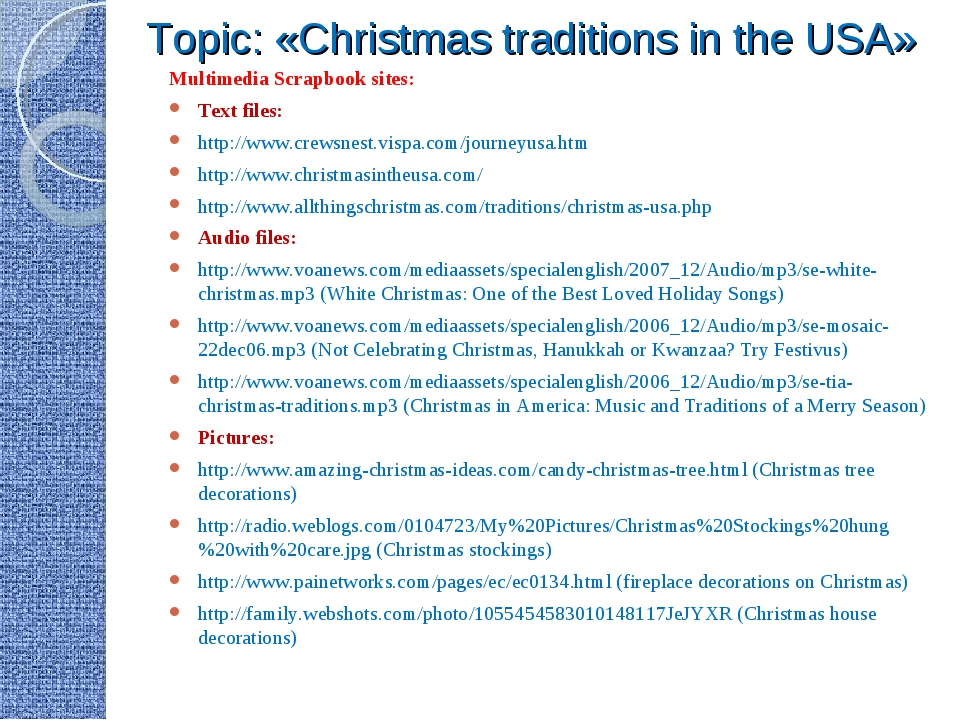 Topic: «Christmas traditions in the USA» Multimedia Scrapbook sites: Text fi...