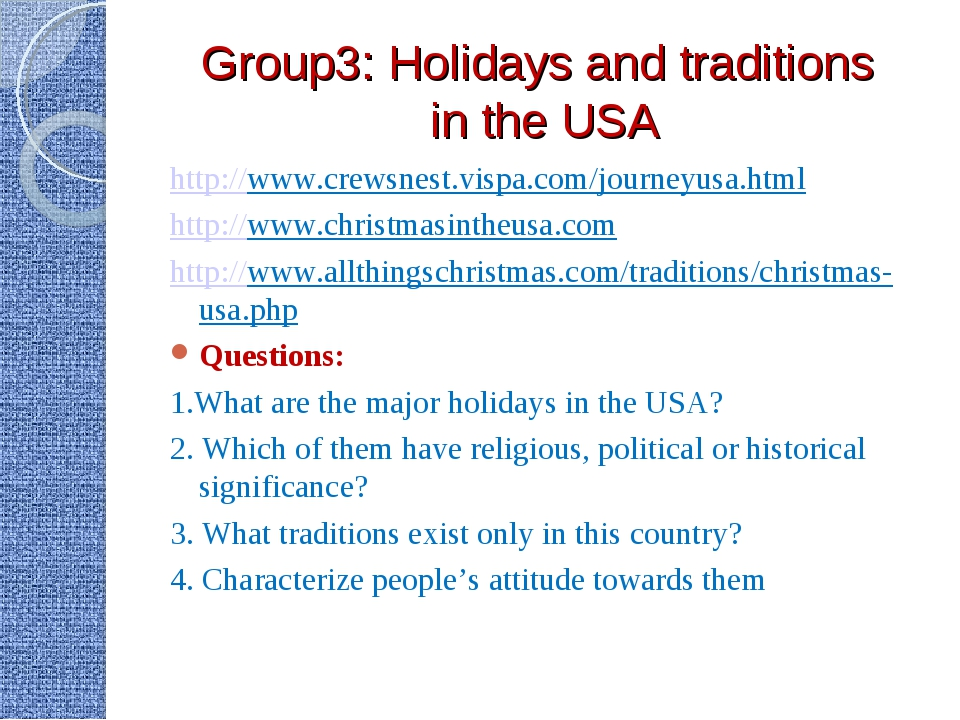 Group3: Holidays and traditions in the USA http://www.crewsnest.vispa.com/jou...
