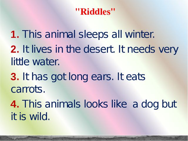 """Riddles"" 1. This animal sleeps all winter. 2. It lives in the desert. It nee..."