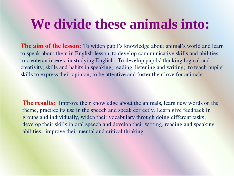 We divide these animals into: We divide these animals into: The aim of the le...