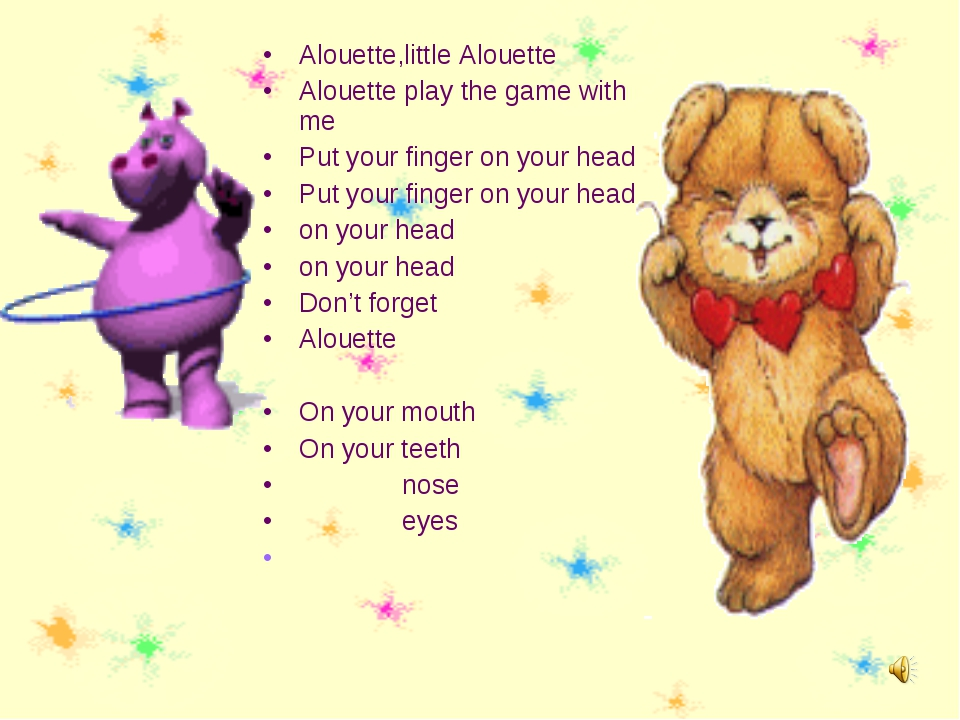 Alouette,little Alouette Alouette play the game with me Put your finger on yo...