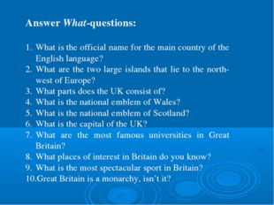 Answer What-questions: What is the official name for the main country of the