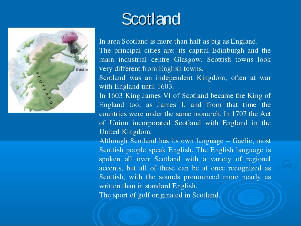 Scotland In area Scotland is more than half as big as England. The principal...