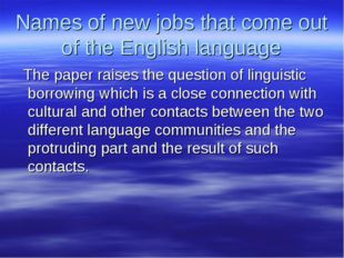 Names of new jobs that come out of the English language The paper raises the