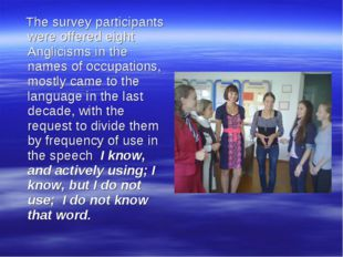 The survey participants were offered eight Anglicisms in the names of occupa
